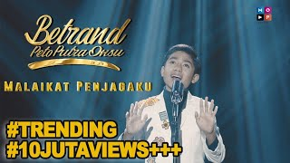 BETRAND PETO PUTRA ONSU - MALAIKAT PENJAGAKU (Official Music Video)