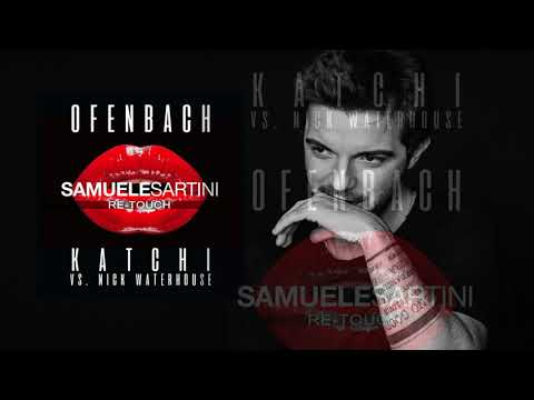 Ofenbach vs. Nick Waterhouse - Katchi (Samuele Sartini Re-Touch) [OUT NOW]