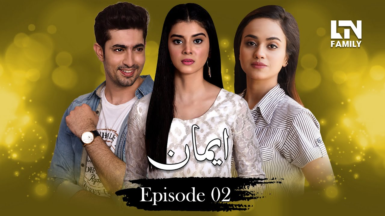 Emaan Episode 02  LTN Family Apr 24