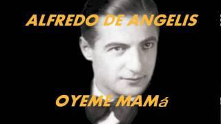 OYEME MAMA-ALFREDO DE ANGELIS-CARLOS DANTE.