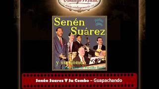 Senén Suarez Y Su Combo – Guapachando (Guapachá) (Perlas Cubanas)