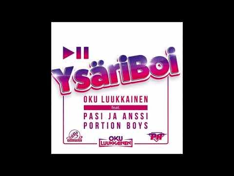 YsäriBoi Oku Luukkainen Feat Pasi ja Anssi & Portion Boys