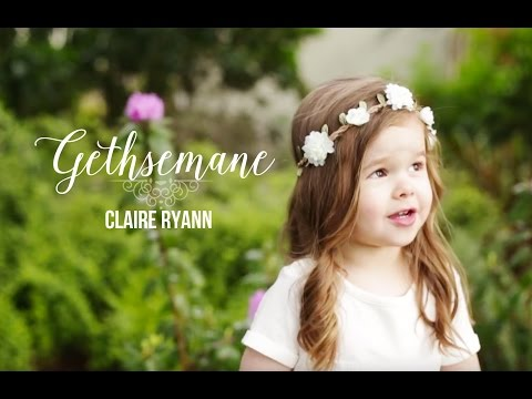 Gethsemane - Claire Ryann at 3 Years Old