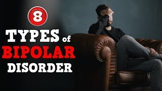 8 Different TYPES of BIPOLAR DISORDER!