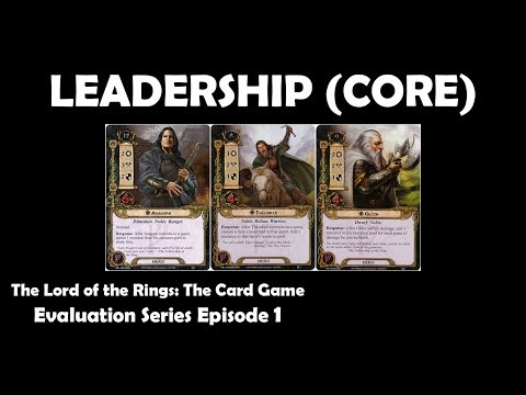 Leadership (CORE) Player Card Review | LOTR LCG | Evaluation Series Episode 1