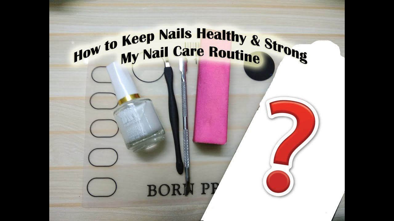 How to Keep Nails Healthy & Strong | My Nail Care Routine - YouTube