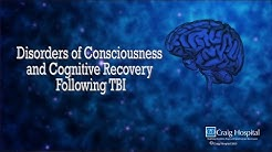 Disorder of Consciousness & Cognitive Recovery Following TBI Levels 1-10