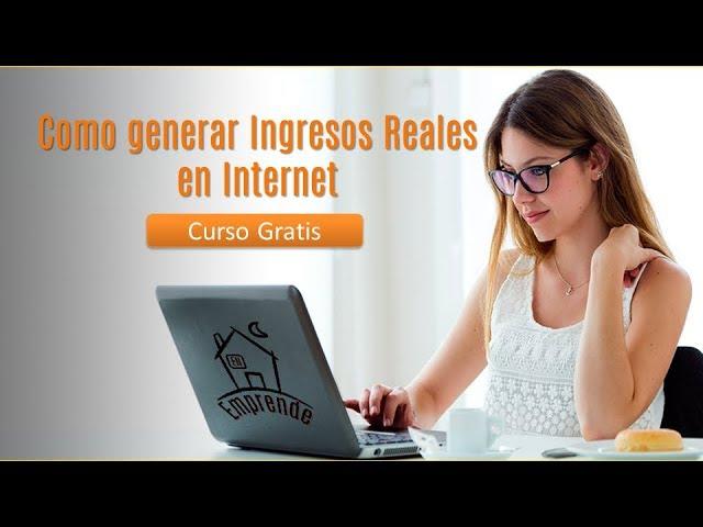 COMO GENERAR INGRESOS REALES EN INTERNET - SEMINARIO INTENSIVO