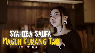 Mageh Kurang Tah - Syahiba Saufa ( Official Music Video ANEKA SAFARI ) #music