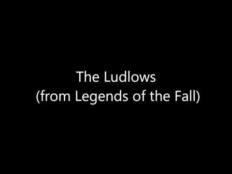 The Ludlows ( from Legends of the Fall )