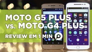 moto g5 plus vs moto g4 plus comparativo   review em 1 minuto zoom