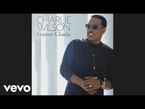 Charlie Wilson - Somebody Loves You (Audio)