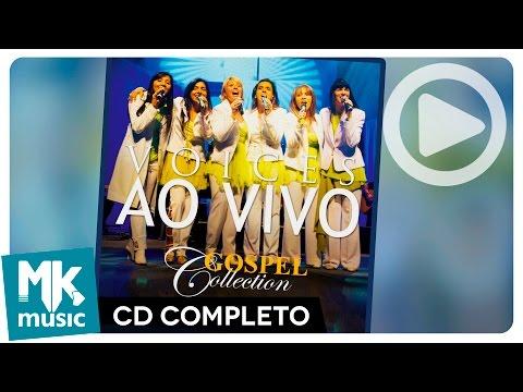 Voices - Ao Vivo - Gospel Collection (CD COMPLETO)