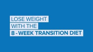 Lose Weight With the 8-Week Transition Diet