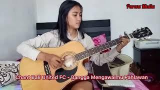 Chant Bali United FC - Bangga Mengawalmu Pahlawan
