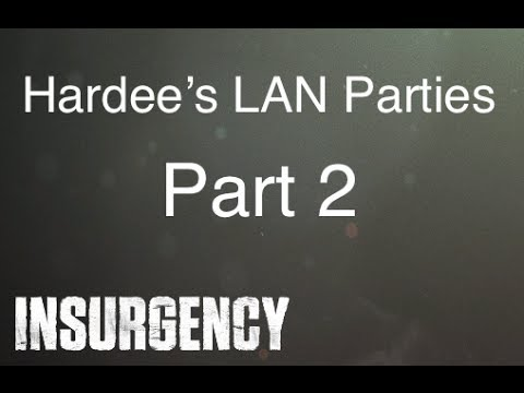 Hardee's LAN Parties: Insurgency Two's a Party