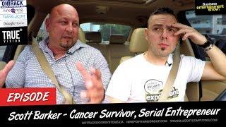 Entrepreneur Interview - 5 Time Cancer Survivor Scott Barker on Business Entertainment Show