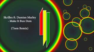 Skrillex ft. Damian Marley - Make It Bun Dem (Tuen Remix) [FREE DOWNLOAD]