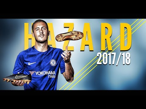 Eden Hazard ● Skills & Goals ● 2017/18 | HD | 1080p