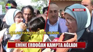 Emine Erdoğan kampta ağladı