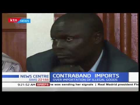 KRA, KEBS, port officials in court over importation of illegal goods