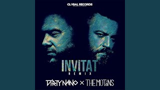 Invitat (Dirty Nano Remix)
