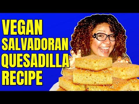 Vegan Salvadoran Quesadilla / Salvadoran Food