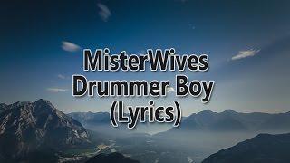 MisterWives - Drummer Boy (Lyrics)