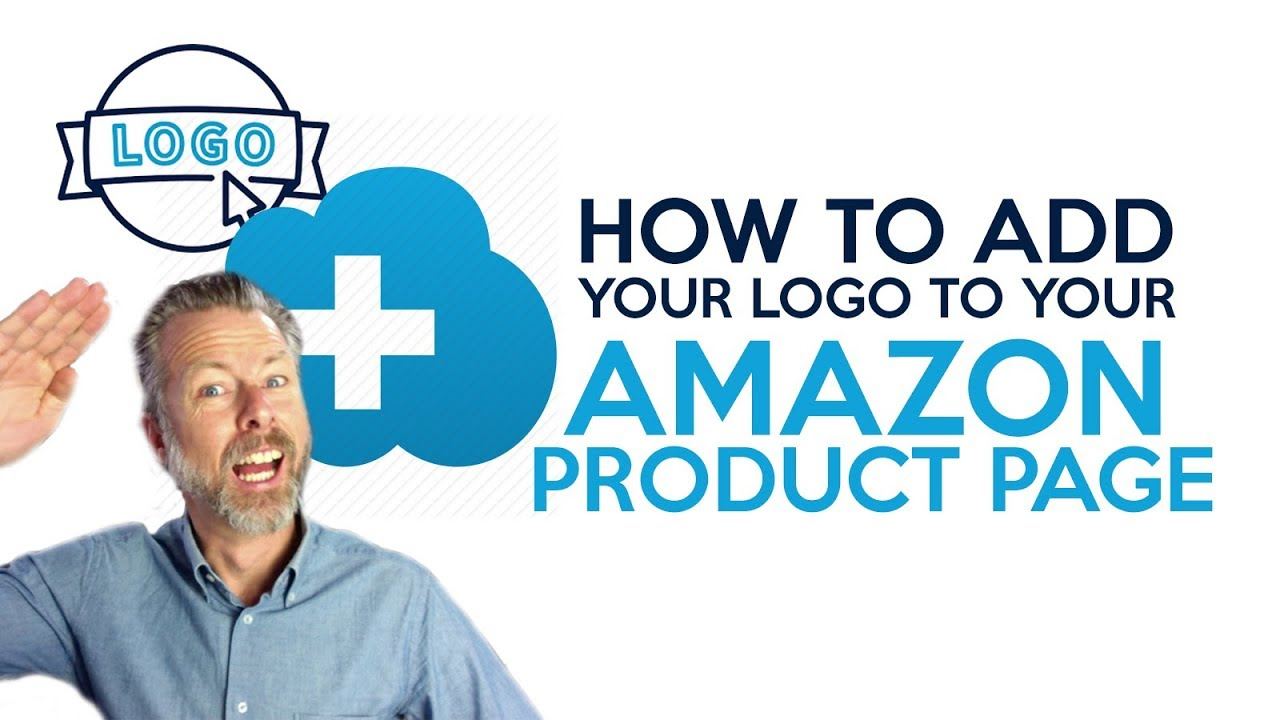 HOW TO ADD YOUR LOGO TO YOUR AMAZON PRODUCT PAGE