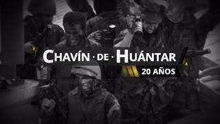 3 Parte: CHAVIN DE HUANTAR 20 AÑOS