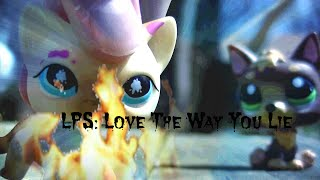 LPS Music Video~Love The Way You Lie