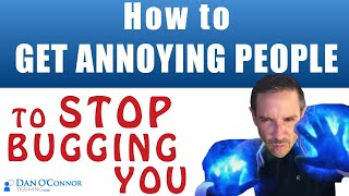 How to stop annoying People from Bugging You   Difficult Coworkers & Difficult People