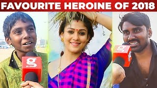 Favourite HEROINE of 2018? – Chennai People Reaction