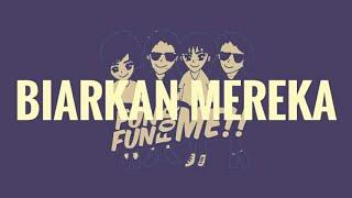 Download Lagu FUN FUN FOR ME - Biarkan Mereka (OFFICIAL AUDIO) mp3