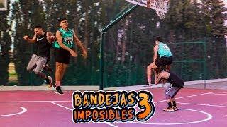 BANDEJAS IMPOSIBLES 3 | Crazy Layups
