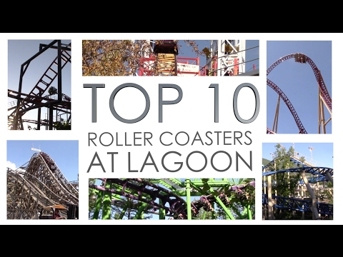 Top 10 Roller Coasters at Lagoon Amusement Park