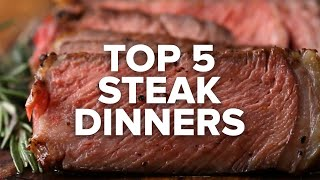 Top 5 Steak Dinners