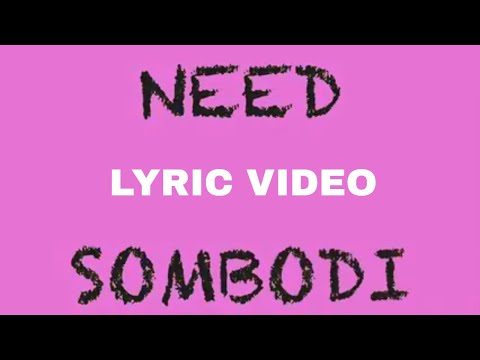 Gil Joe - Need Sombodi (Official Lyric Video)