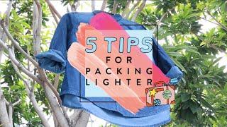 5 Tips For Packing Light