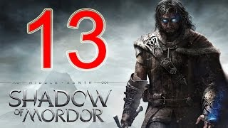 Middle Earth Shadow of Mordor Walkthrough Part 13 PS4 Gameplay lets play playthrough - No Commentary