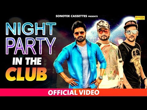 Night Party In The Club Official Video | MD KD, Vickky Kajla, Satti Bajwa, D Naveen, Rv | Sonotek