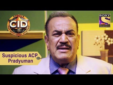 Your Favorite Character | Suspicious ACP Pradyuman | CID