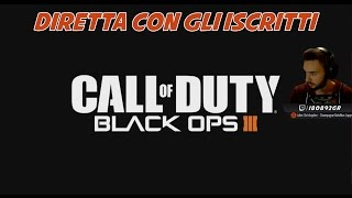 [ITA] Black Ops 3 - STREAMING con gli Iscritti (Live Registrata)
