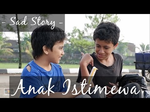 Kids Brother - Sad Story : Anak Istimewa
