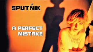 Sputñik (Sputnik) - A Perfect Mistake (Radio Edit - Official Video HD)