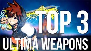 Kingdom Hearts - Top 3 Ultima Weapons
