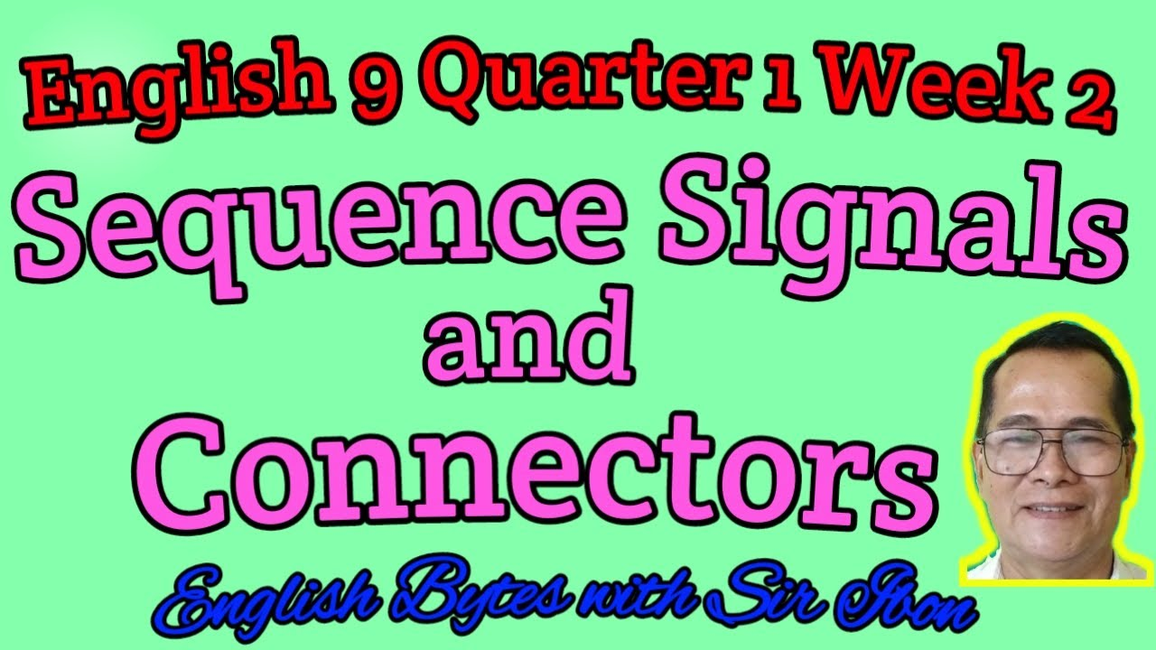 hight resolution of English 9 Quarter 1 Week 2 Sequence Signals and Connectors - YouTube