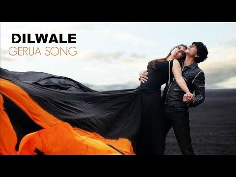 Gerua full mp3 song dilwale