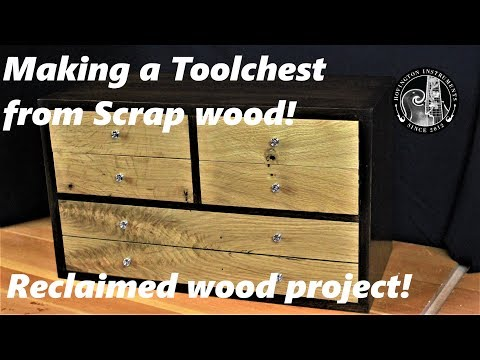 Making a toolchest from scrap wood! (reclaimed wood project)
