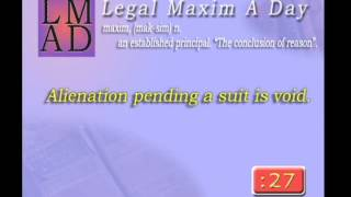 "Legal maxim A Day - May 24th 2013 - ""Alienation pending a suit is void."""